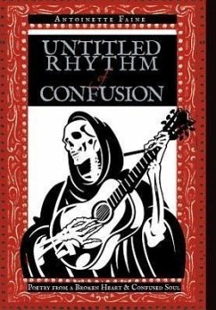 Untitled Rhythm of Confusion: Poetry from a Broken Heart & Confused Soul
