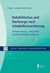 Zentrales Nervensystem - Rehabilitation und Nachsorge nach Schädelhirnverletzung Band 5