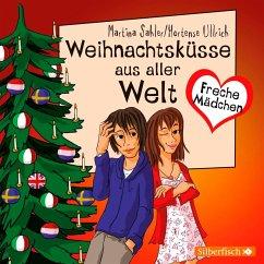 Freche Mädchen: Weihnachtsküsse aus aller Welt (MP3-Download) - Sahler, Martina
