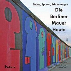 Die Berliner Mauer Heute - Cramer, Michael