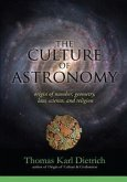 The Culture of Astronomy: Origin of Number, Geometry, Science, Law, and Religion