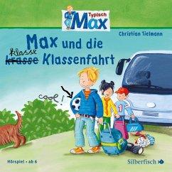 Max und die klasse (krasse) Klassenfahrt / Typisch Max Bd.1 (1 Audio-CD) - Tielmann, Christian