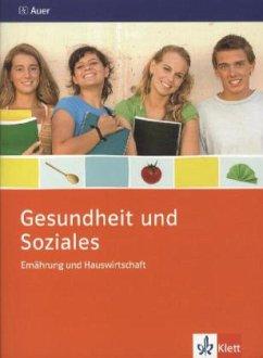 Gesundheit und Soziales. Ernährung und Hauswirtschaft. Themenheft 9./10. Schuljahr