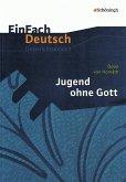 Jugend ohne Gott. EinFach Deutsch Unterrichtsmodelle