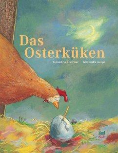 Das Osterküken - Elschner, Géraldine; Junge, Alexandra