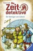 Der Betrüger von Lübeck / Die Zeitdetektive Bd.26