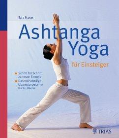 Ashtanga Yoga für Einsteiger - Fraser, Tara