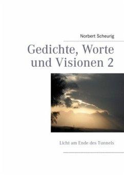 Gedichte, Worte und Visionen 2 - Scheurig, Norbert