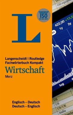 Langenscheidt Fachwörterbuch Kompakt Wirtschaft Englisch - Merz, Ludwig