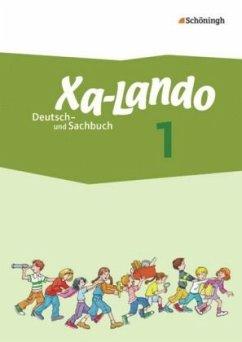 Xa-Lando 1. Schülerband. Deutsch- und Sachbuch - Neubearbeitung