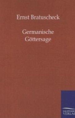 Germanische Göttersage - Bratuschek, Ernst