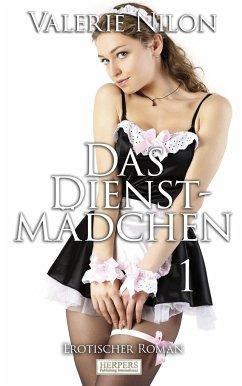 Das Dienstmädchen 1 - Erotischer Roman