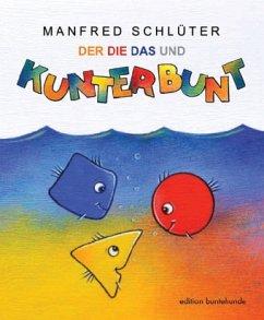 DER DIE DAS und Kunterbunt - Schlüter, Manfred