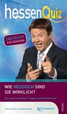 Hessen Quiz – Das neue Buch zur Sendung - Theisen, Petra; Hehrlein, Heidi