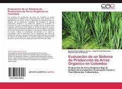 Evaluación de un Sistema de Producción de Arroz Orgánico en Colombia