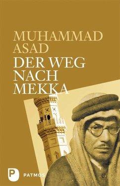 Der Weg nach Mekka - Asad, Muhammad