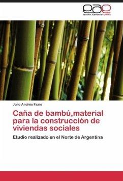 Caña de bambú,material para la construcción de viviendas sociales - Fazio, Julio Andrés