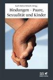 Bindungen - Paare, Sexualität und Kinder