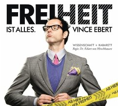 Freiheit ist alles, Audio-CD - Ebert, Vince