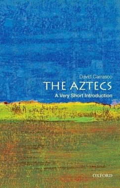 The Aztecs: A Very Short Introduction - Carrasco, David (Neil L. Rudenstine Professor of Latin America, Neil
