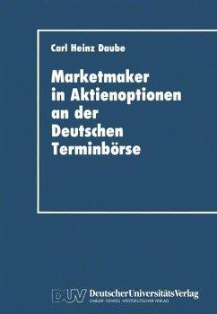 Marketmaker in Aktienoptionen an der Deutschen Terminbörse - Daube, Carl H.