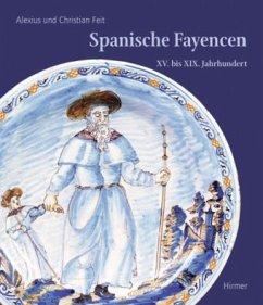 Spanische Fayencen - Feit, Alexius; Feit, Christian