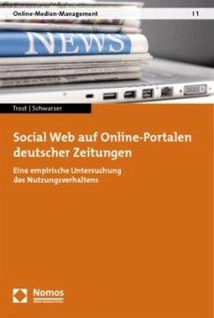 Social Web auf Online-Portalen deutscher Zeitungen - Trost, Kai E.; Schwarzer, Bettina