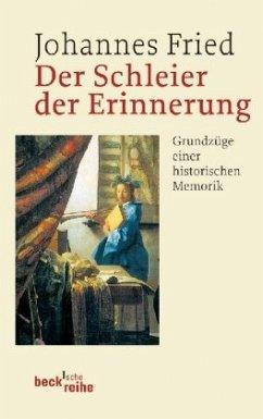 Der Schleier der Erinnerung - Fried, Johannes