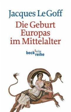 Die Geburt Europas im Mittelalter - Le Goff, Jacques