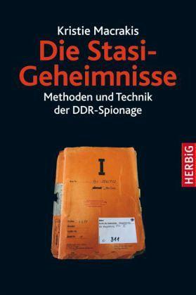 Die Stasi-Geheimnisse - Macrakis, Kristie