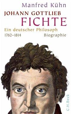 Johann Gottlieb Fichte - Kühn, Manfred