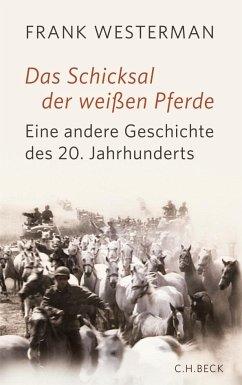 Das Schicksal der weißen Pferde - Westerman, Frank