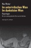 Im dunkelsten Wien / Im unterirdischen Wien