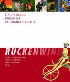 Rückenwind - Ein Streifzug durch die Fahrradges...