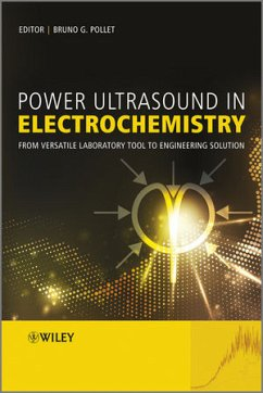 Power Ultrasound in Electrochemistry: From Versatile Laboratory Tool to Engineering Solution - Pollet, Bruno