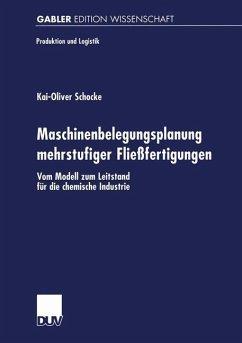 Maschinenbelegungsplanung mehrstufiger Fließfertigungen - Schocke, Kai-Oliver