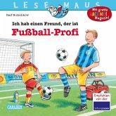Ich hab einen Freund, der ist Fußball-Profi / Lesemaus Bd.36