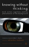 Knowing without Thinking