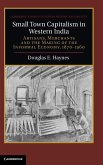 Small Town Capitalism in Western India: Artisans, Merchants, and the Making of the Informal Economy, 1870-1960
