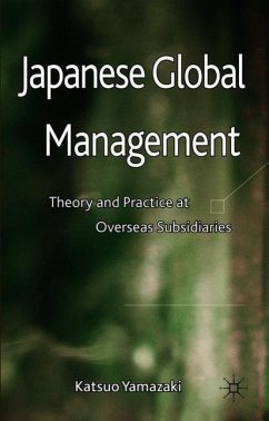 Japanese Global Management: Theory and Practice at Overseas Subsidiaries - Yamazaki, K.