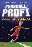 Ein Talent wird entdeckt / Fußballprofi Bd.1