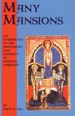 Many Mansions: An Introduction to the Development and Diversity of Medieval Theology West and East