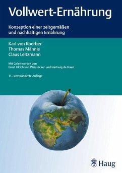 Vollwert-Ernährung - Koerber, Karl von; Männle, Thomas; Leitzmann, Claus