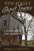 New Jersey Ghost Towns: Uncovering the Hidden Past