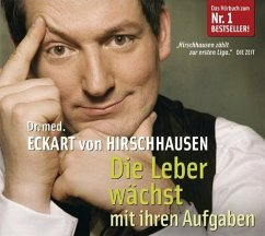 Die Leber wächst mit ihren Aufgaben, 1 Audio-CD - Hirschhausen, Eckart von