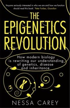 The Epigenetics Revolution - Carey, Nessa