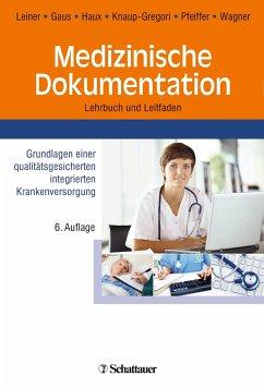 Medizinische Dokumentation - Leiner, Florian; Gaus, Wilhelm; Haux, Reinhold; Knaup-Gregori, Petra; Pfeiffer, Karl-Peter