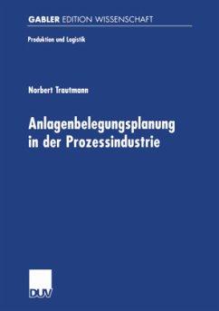 Anlagenbelegungsplanung in der Prozessindustrie