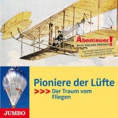 Pioniere der Lüfte - Der Traum vom Fliegen