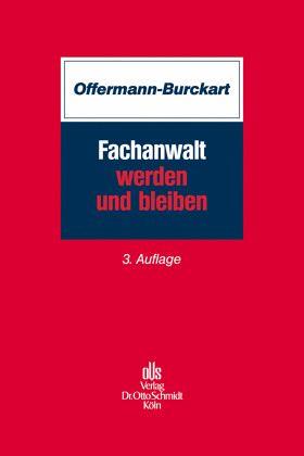 Fachanwalt werden und bleiben - Offermann-Burckart, Susanne